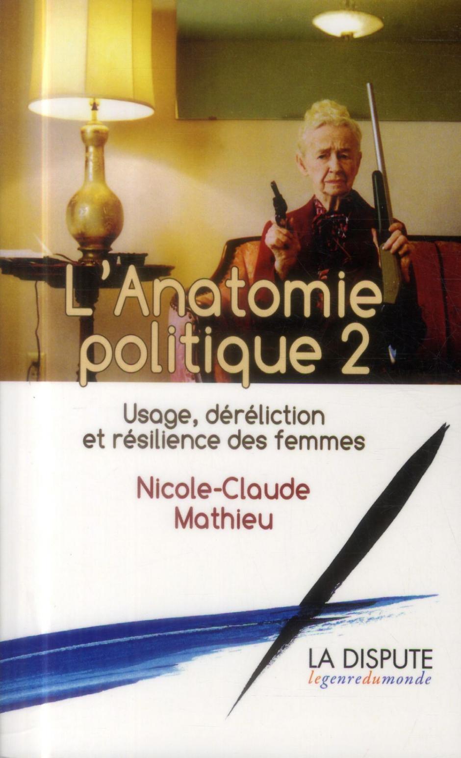 L'anatomie politique 2  Usage, déréliction et résilience des femmes