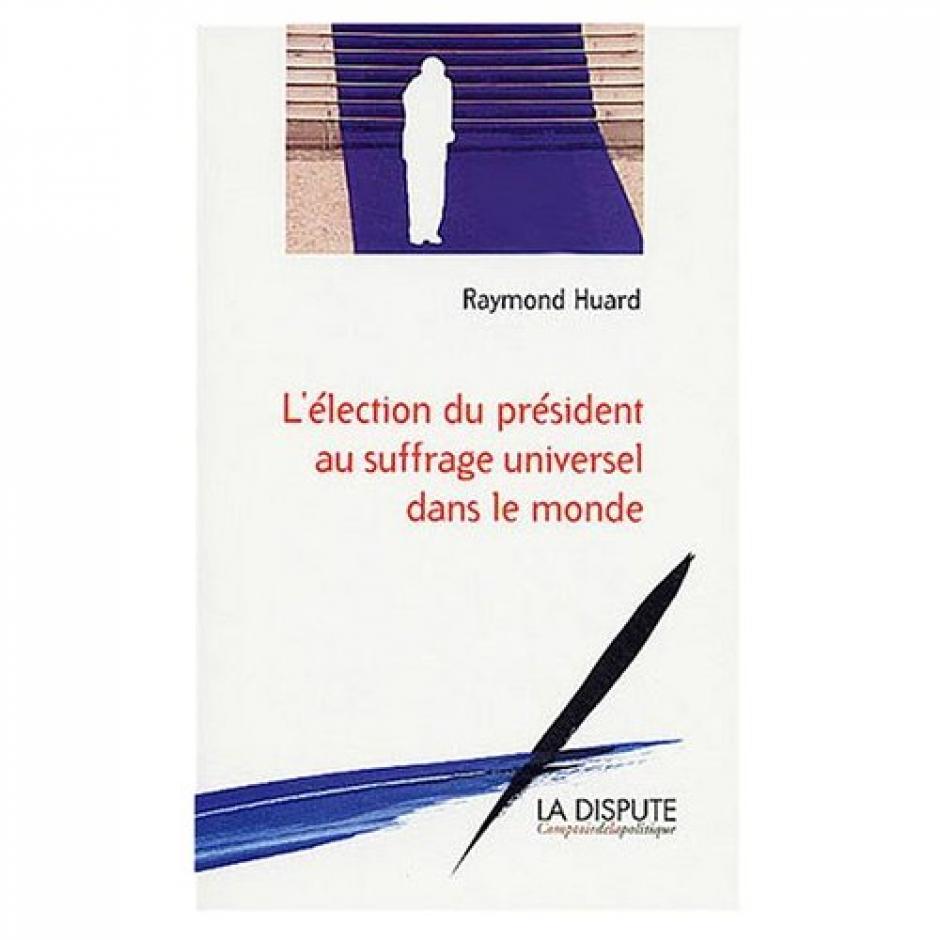 Voter utile, Une mise en perspective historique XIXe-XXe siècle , Raymond Huard