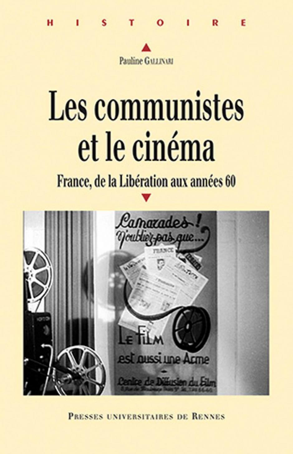 Les Communistes et le cinéma. France, de la Libération aux années 1960, Pauline Gallinari