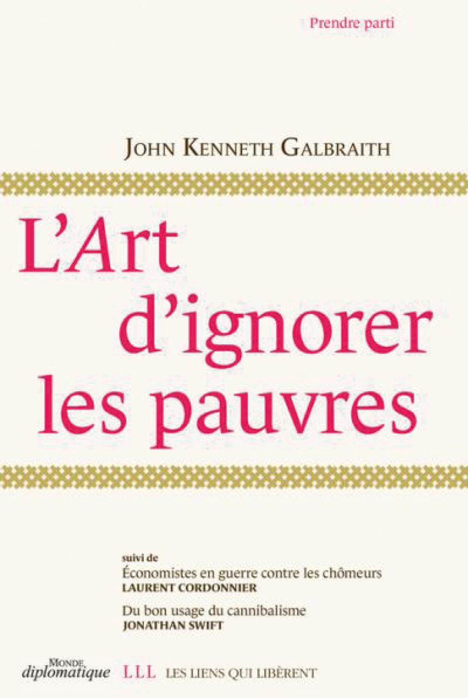 L'Art d'ignorer les pauvres, John Kenneth Galbraith, Laurent Cordonnier et Jonathan Swift
