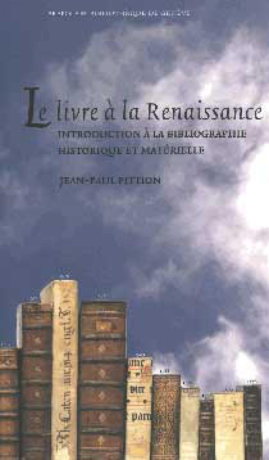 Le livre à la Renaissance. Introduction à la bibliographie historique et matérielle, Jean-Paul Pittion