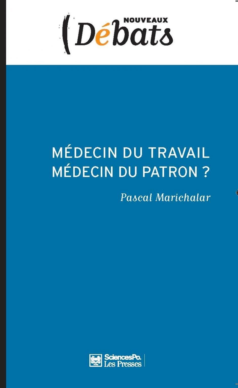 Médecin du travail, médecin du patron ?, Pascal Marichalar