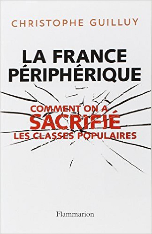 Une lecture critique de La France périphérique de Christophe Guilluy, Corinne Luxembourg*