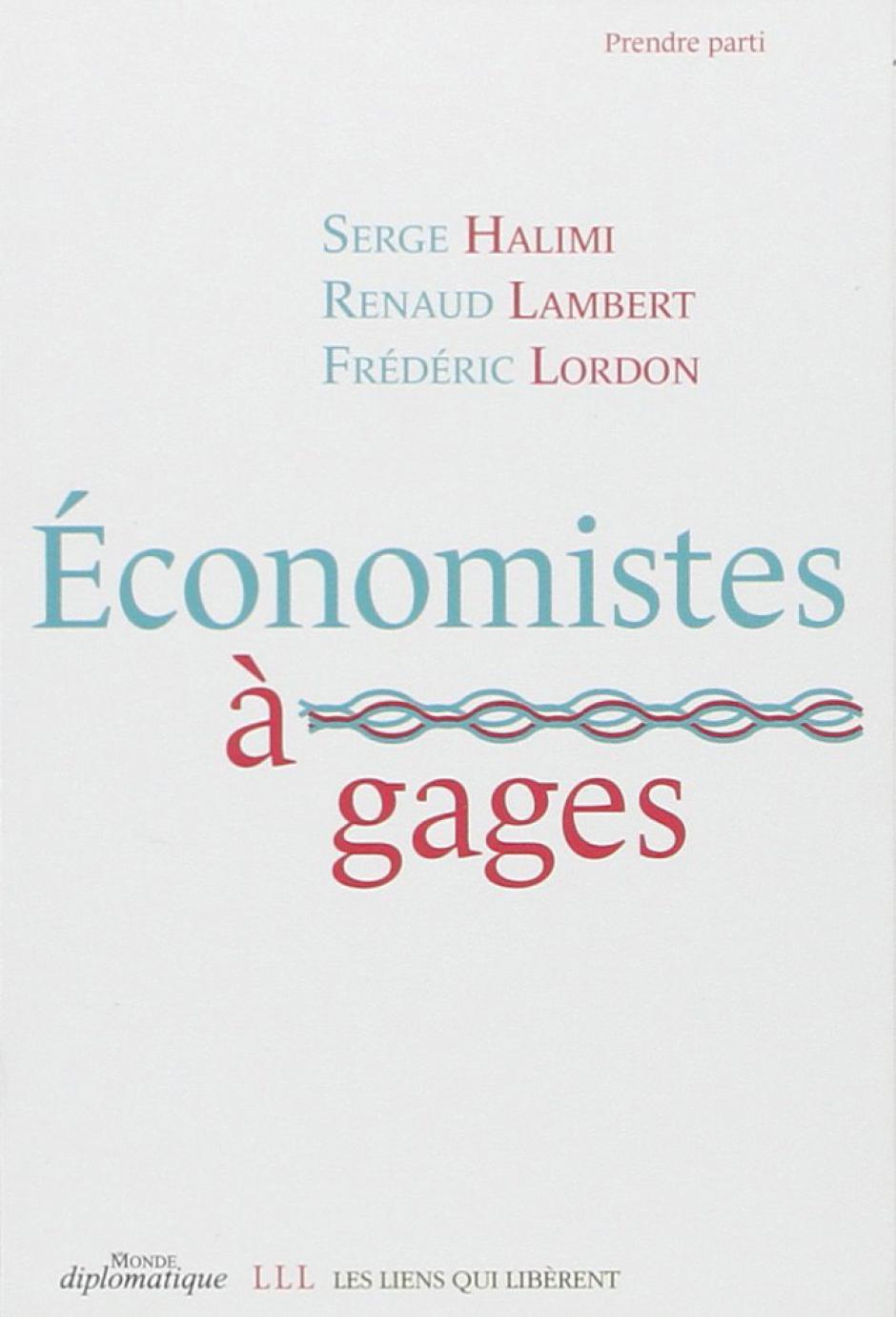 Économistes à gages, Serge Halimi, Renaud Lambert, Frédéric Lordon