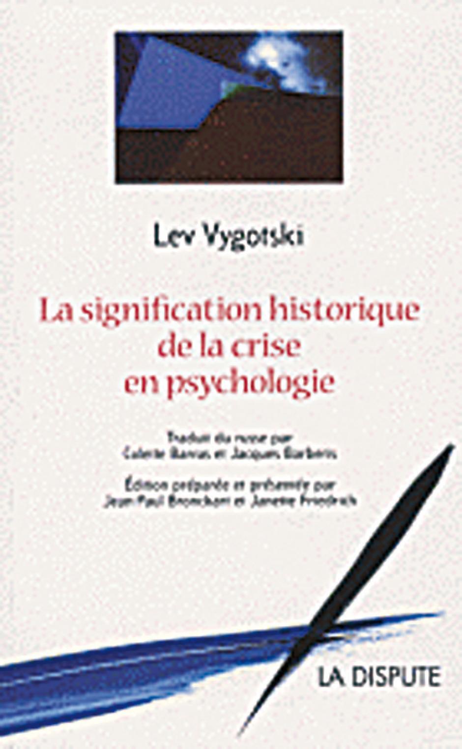 Vygotski : vers une psychologie dialectique, Jean Quétier