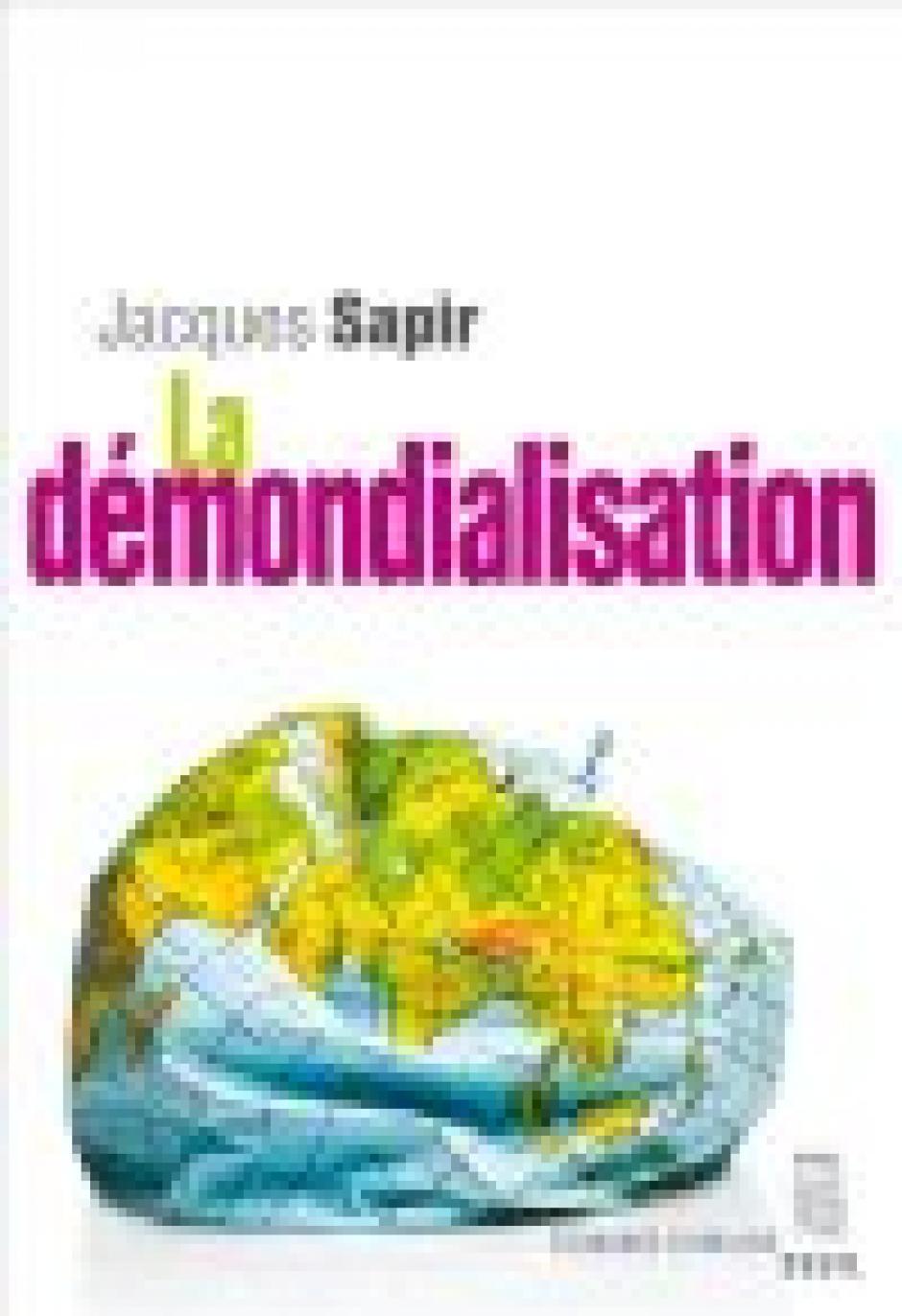 Démondialisation et protectionnisme européen,  Jacques Sapir*