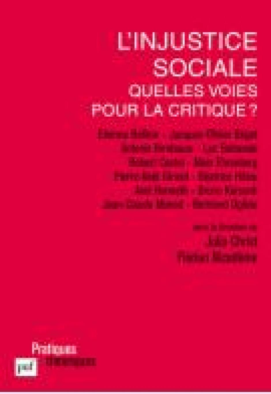 L'injustice sociale : quelles voies pour la critique ? Julia Christ, Florian Nicodème (dir.)