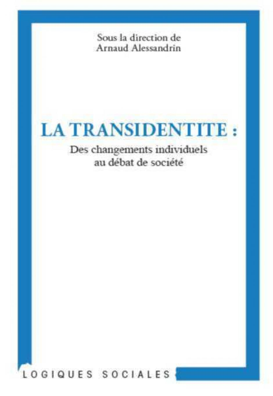 LA QUESTION TRANS' : CONSTATS ET PERSPECTIVES, Arnaud Alessandrin*