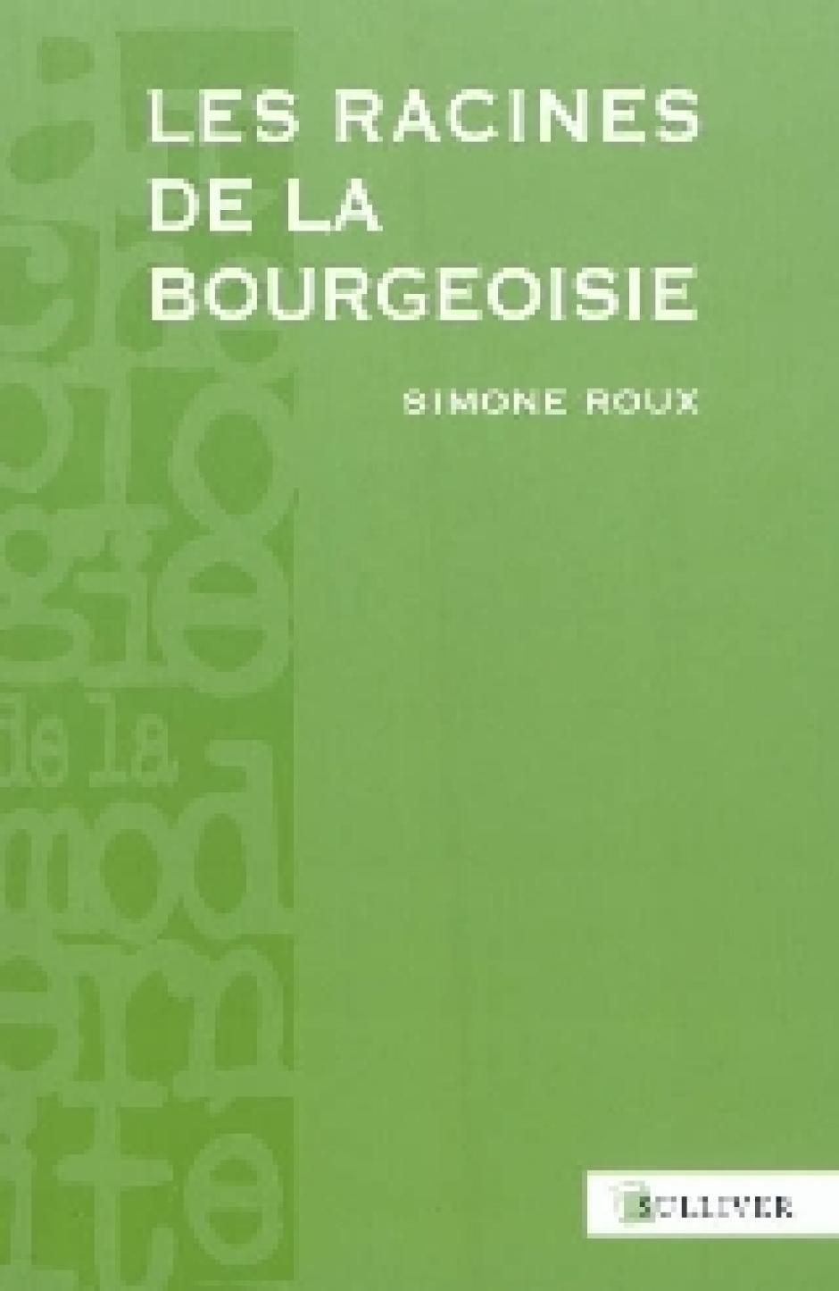 Quelques réflexions sur l'histoire de la bourgeoisie occidentale, Simone Roux*