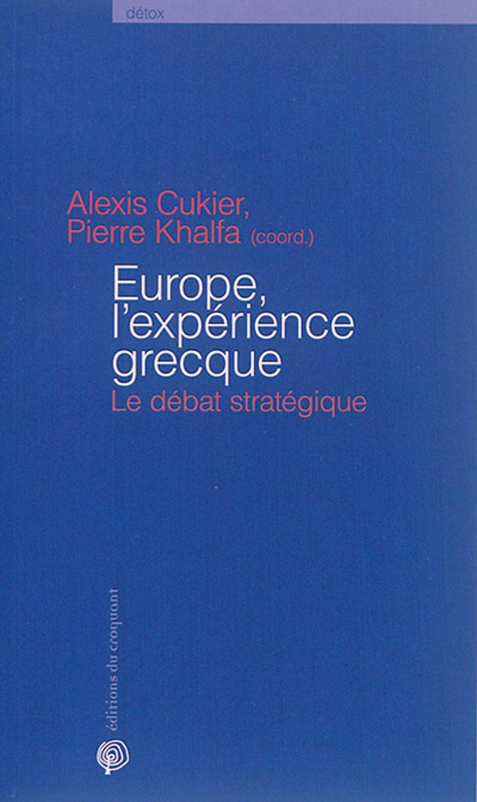 Europe, l'expérience grecque. Le débat stratégique, Alexis Cukier, Pierre Khalfa (dir.)