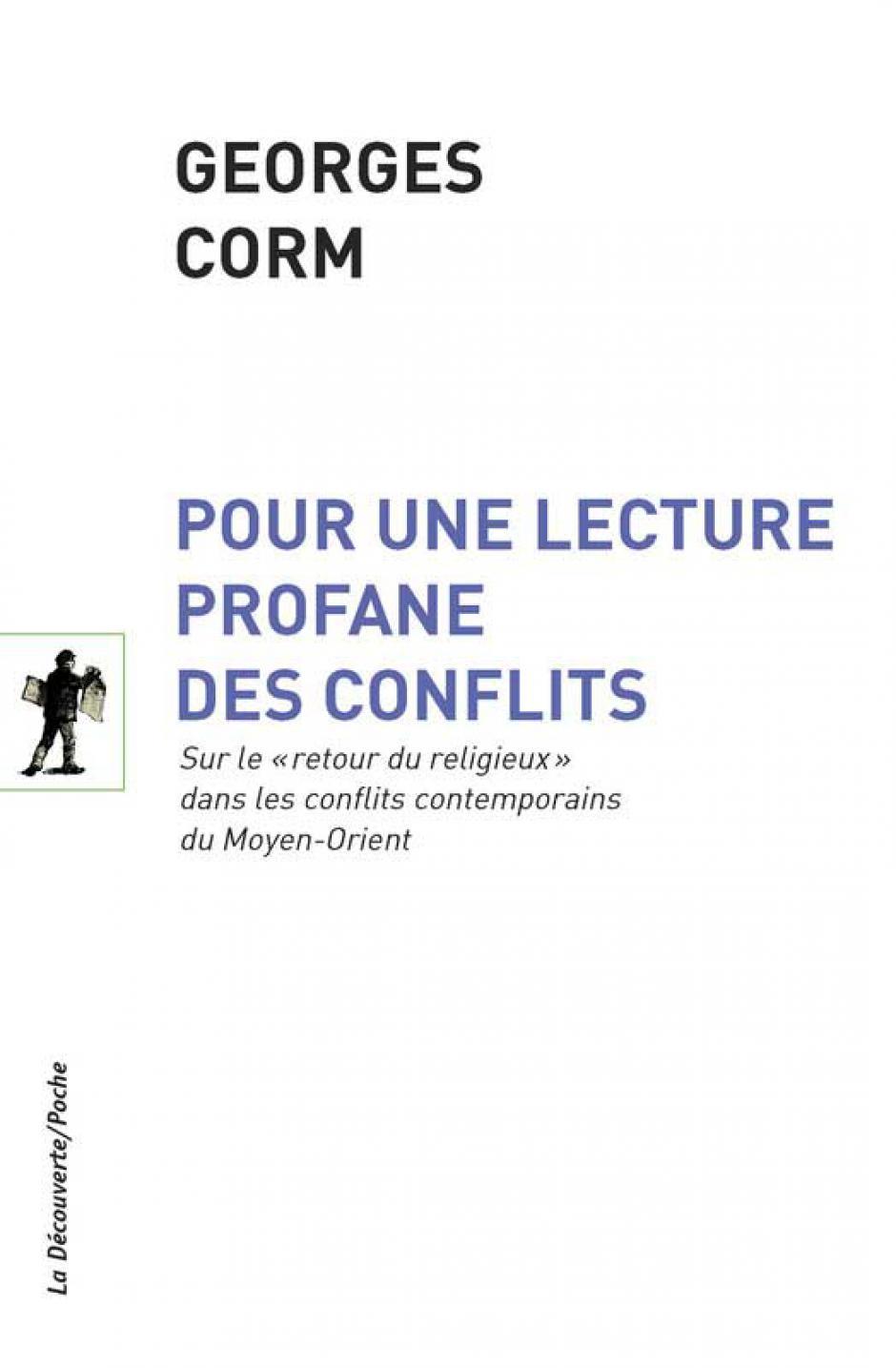 Georges Corm, Pour une lecture profane des conflits