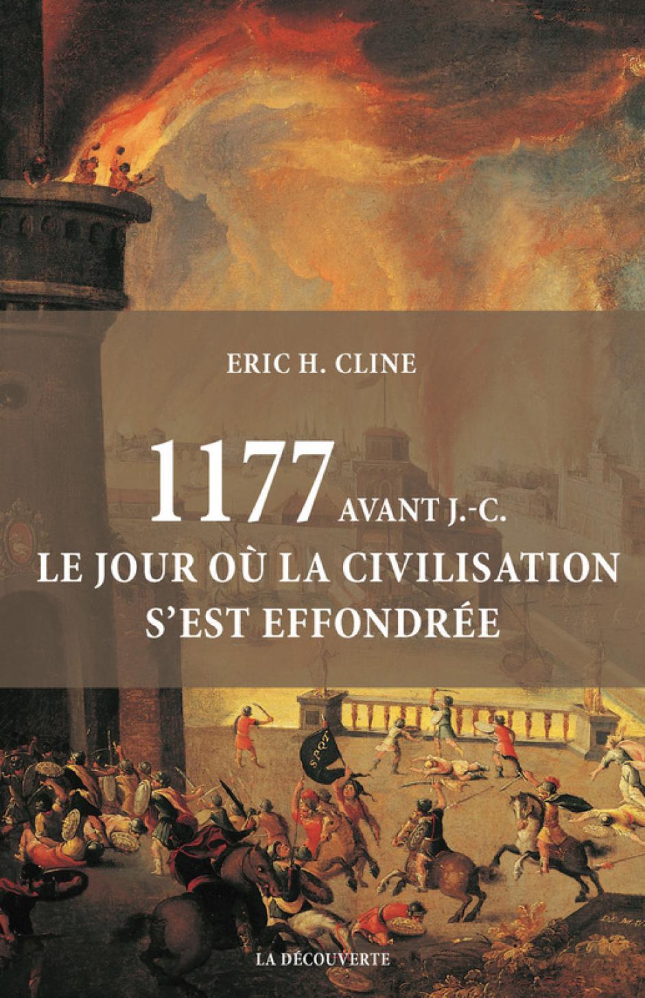 1177 avant J.-C. le jour où la civilisation s'est effondrée, Eric H.Cline