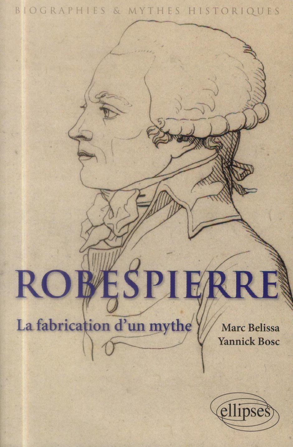 Les âges du mythe Robespierre,  Marc Belissa et Yannick Bosc*