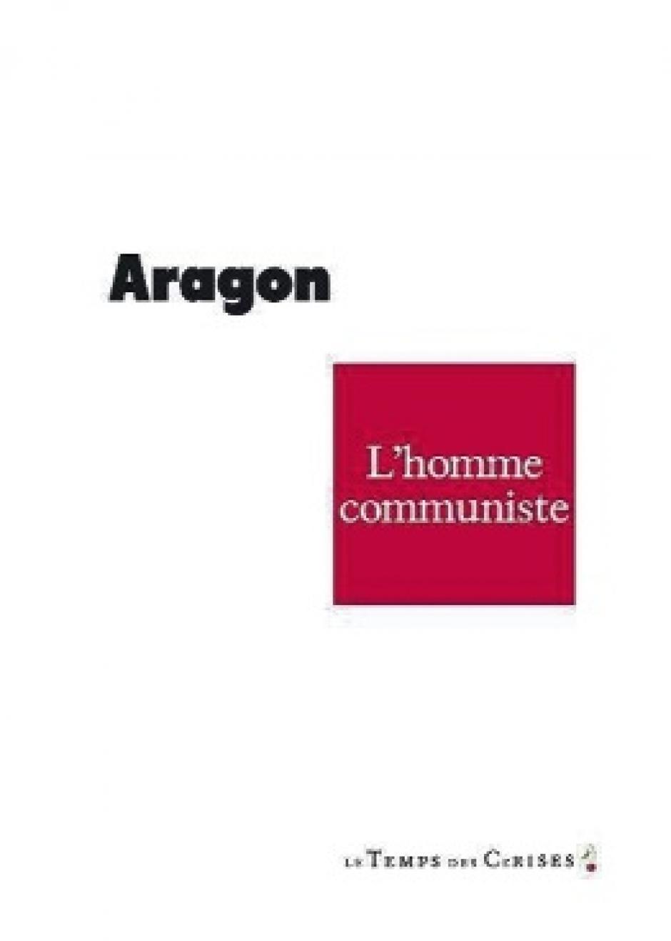 Aragon, L'homme communiste