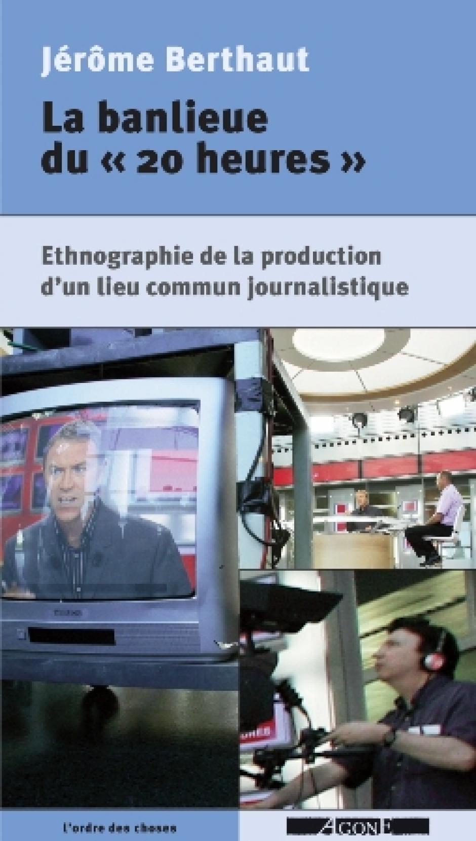 Les conditions du travail journalistique façonnent une vision du monde, Entretien avec Jérôme Berthaut*