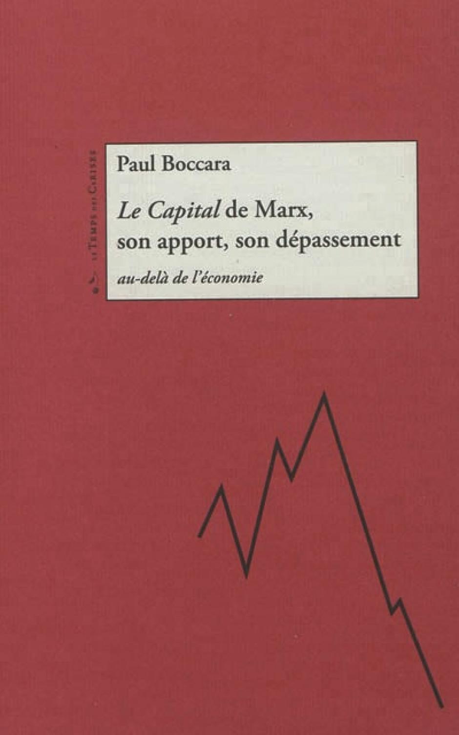 Le Capital de Marx, son apport, son dépassement au-delà de l'économie, Paul Boccara