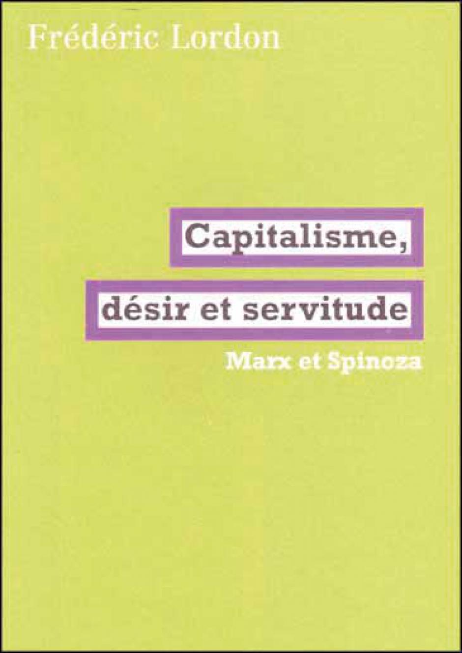 Capitalisme, désir et servitudes, Frédéric Lordon