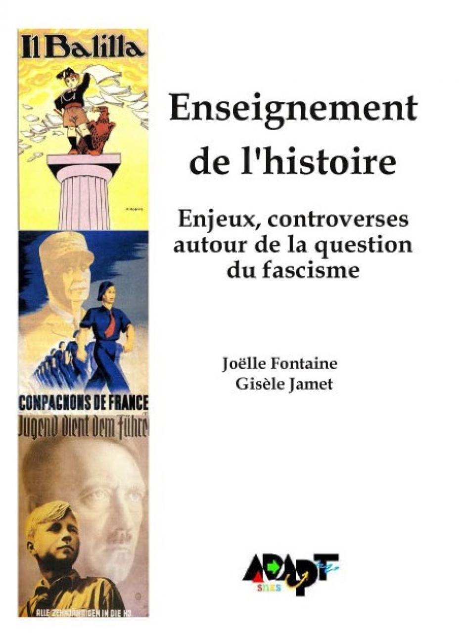 Enseignement de l'histoire - Enjeux, controverses autour de la question du fascisme, Joëlle Fontaine, Gisèle Jamet