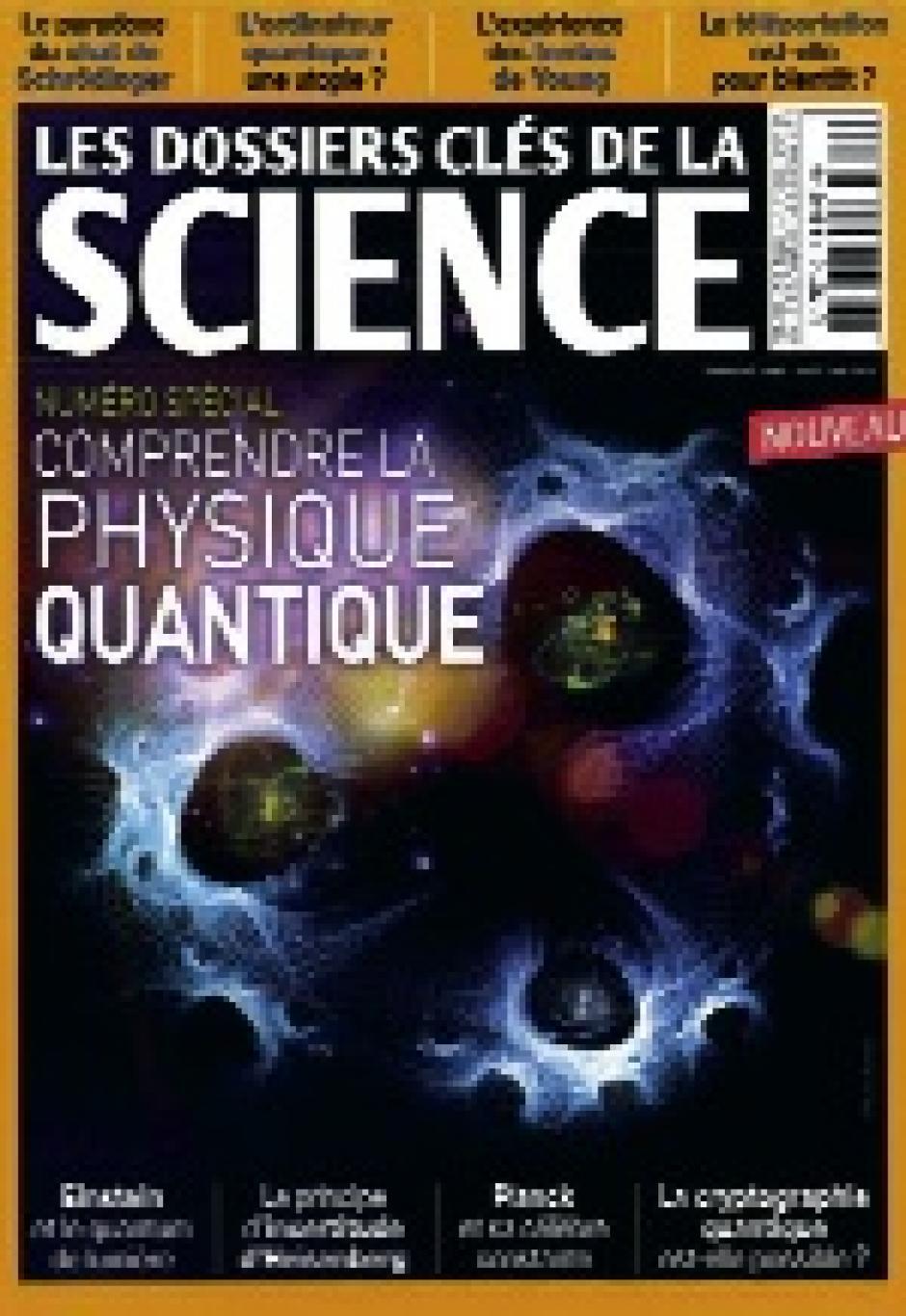 « Comprendre la physique quantique» Les Dossiers clés de la science, février 2013