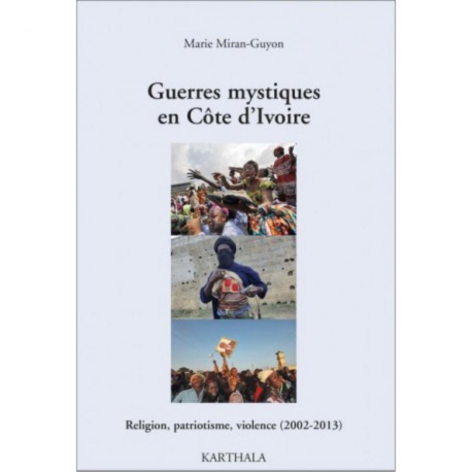 Côte d'Ivoire. Un civisme musulman à toutes épreuves, Marie Miran-Guyon