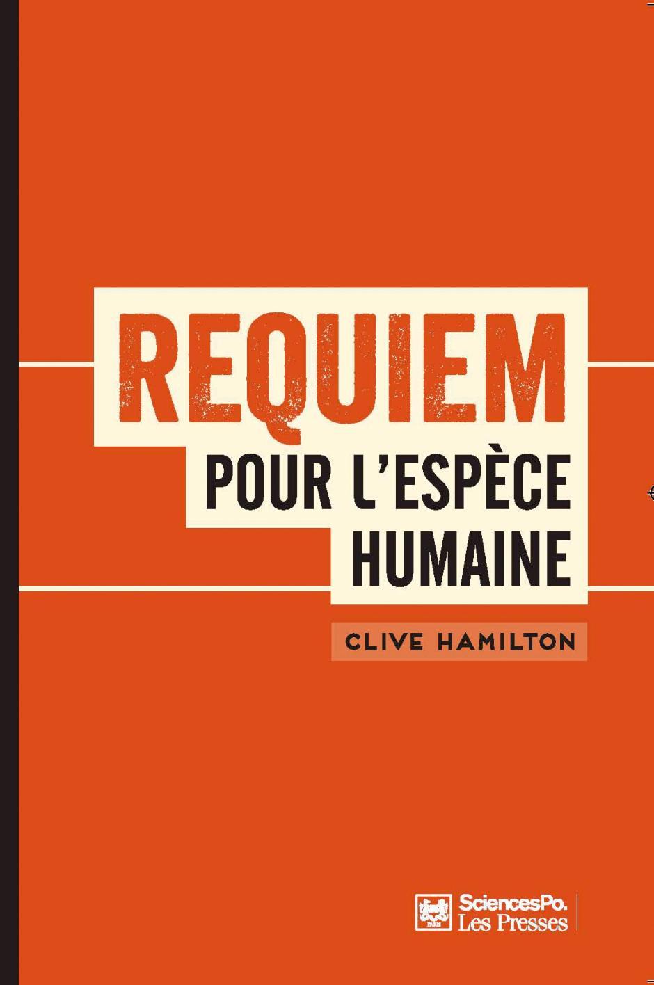 Requiem pour l'espèce humaine, Clive Hamilton