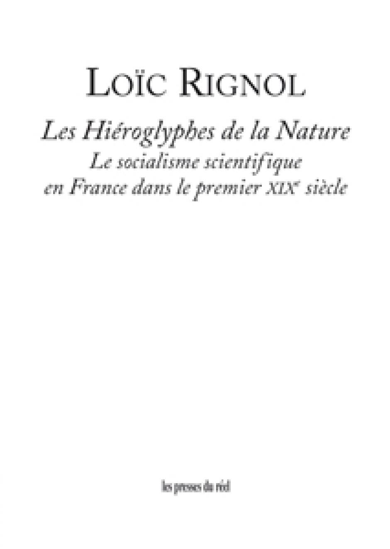 Les Hiéroglyphes de la Nature. Le socialisme scientifique en France dans le premier XIXe siècle
