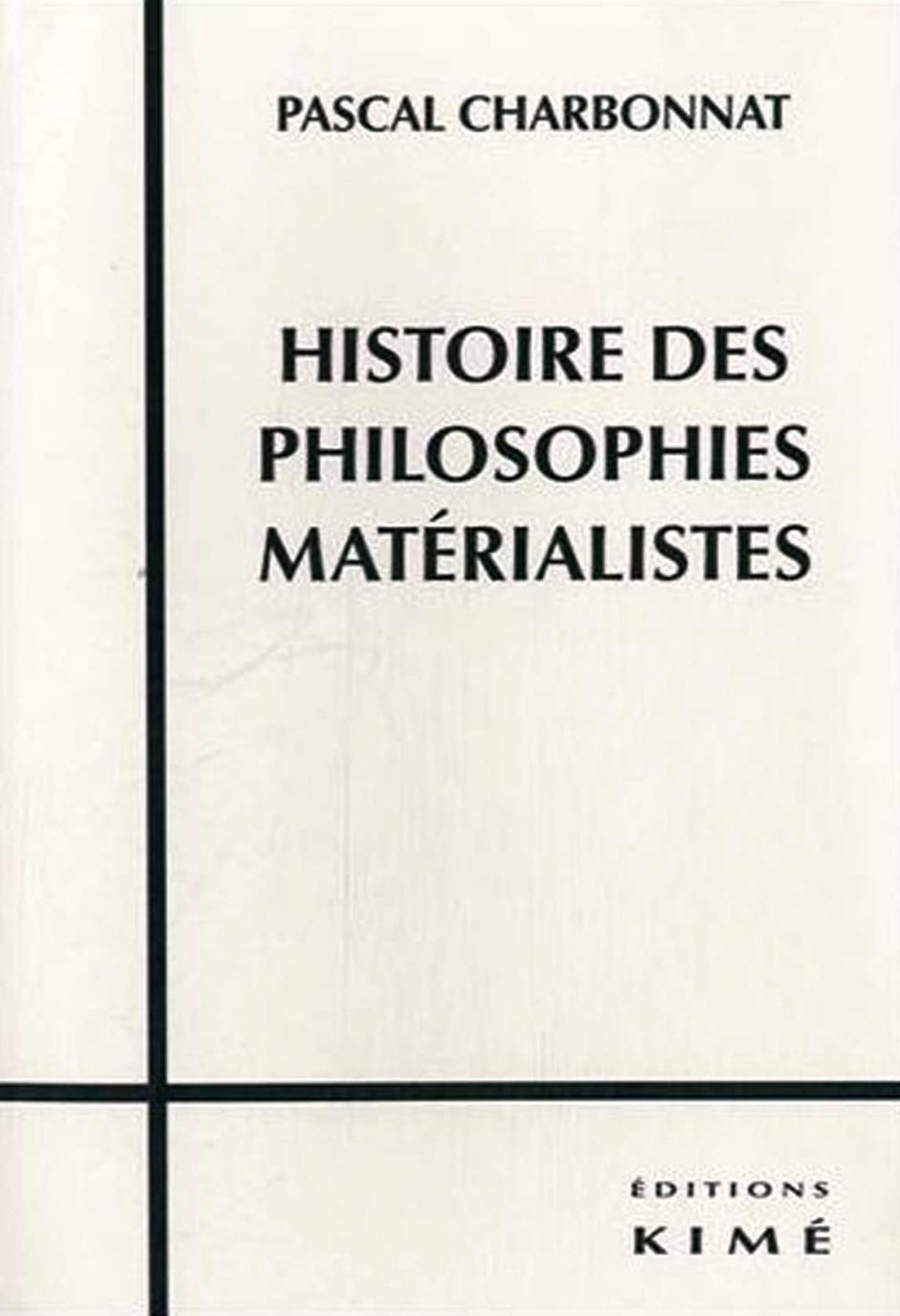 Histoire des philosophies matérialistes, Pascal Charbonnat