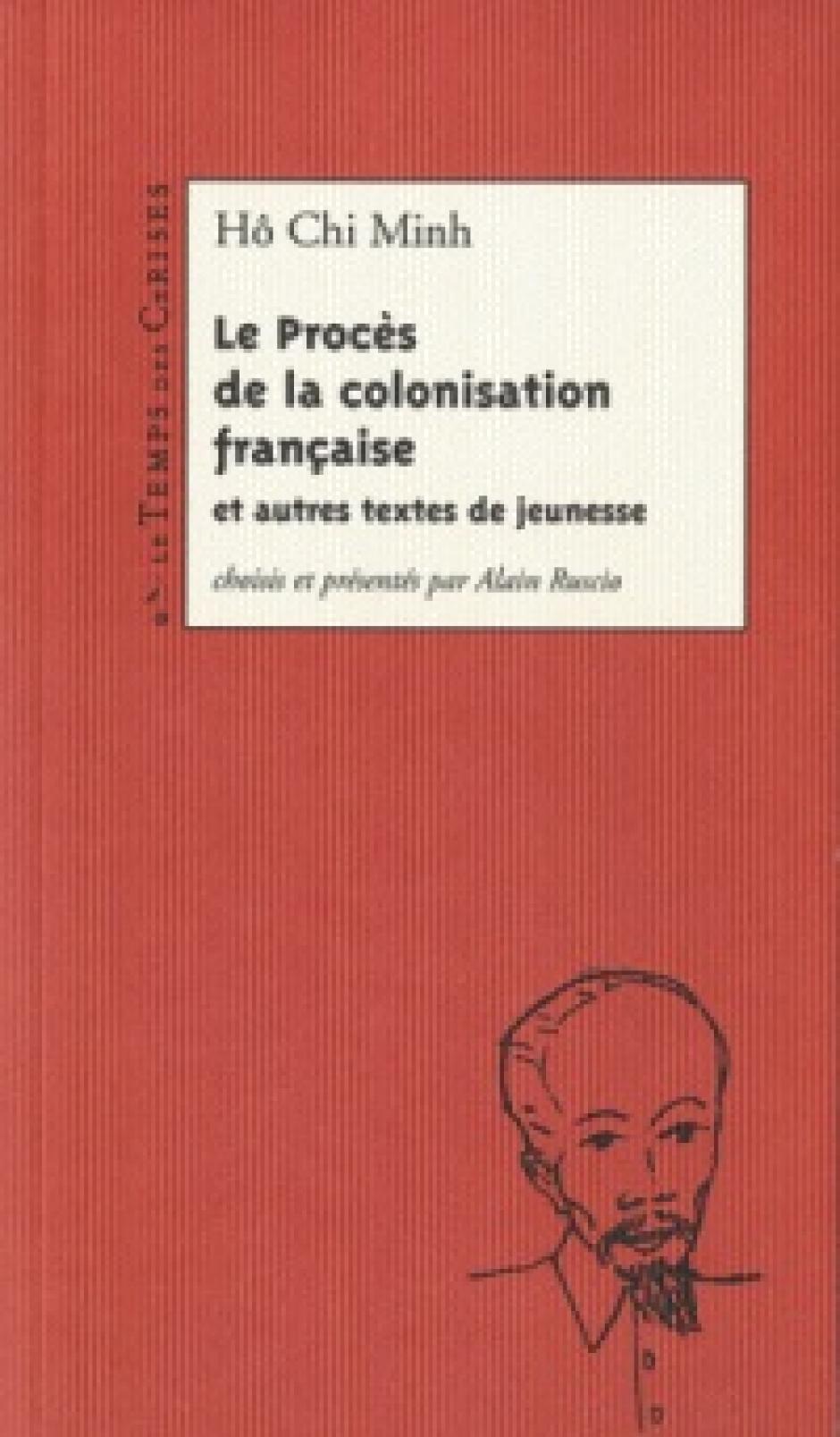 Le procès de la colonisation française et autres textes de jeunesse, Hô Chi Minh