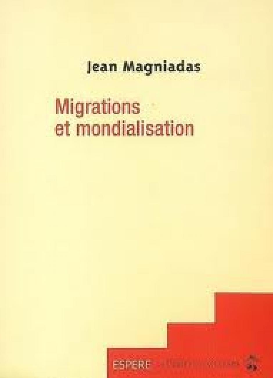 L'évolution des politiques migratoires en France,  Jean Magniadas*