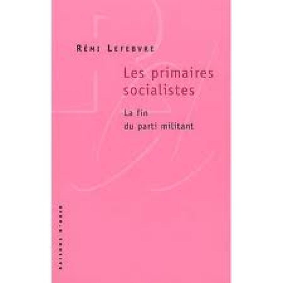 Le parti socialiste dissous dans les institutions de la Ve République ? Rémi Lefebvre*