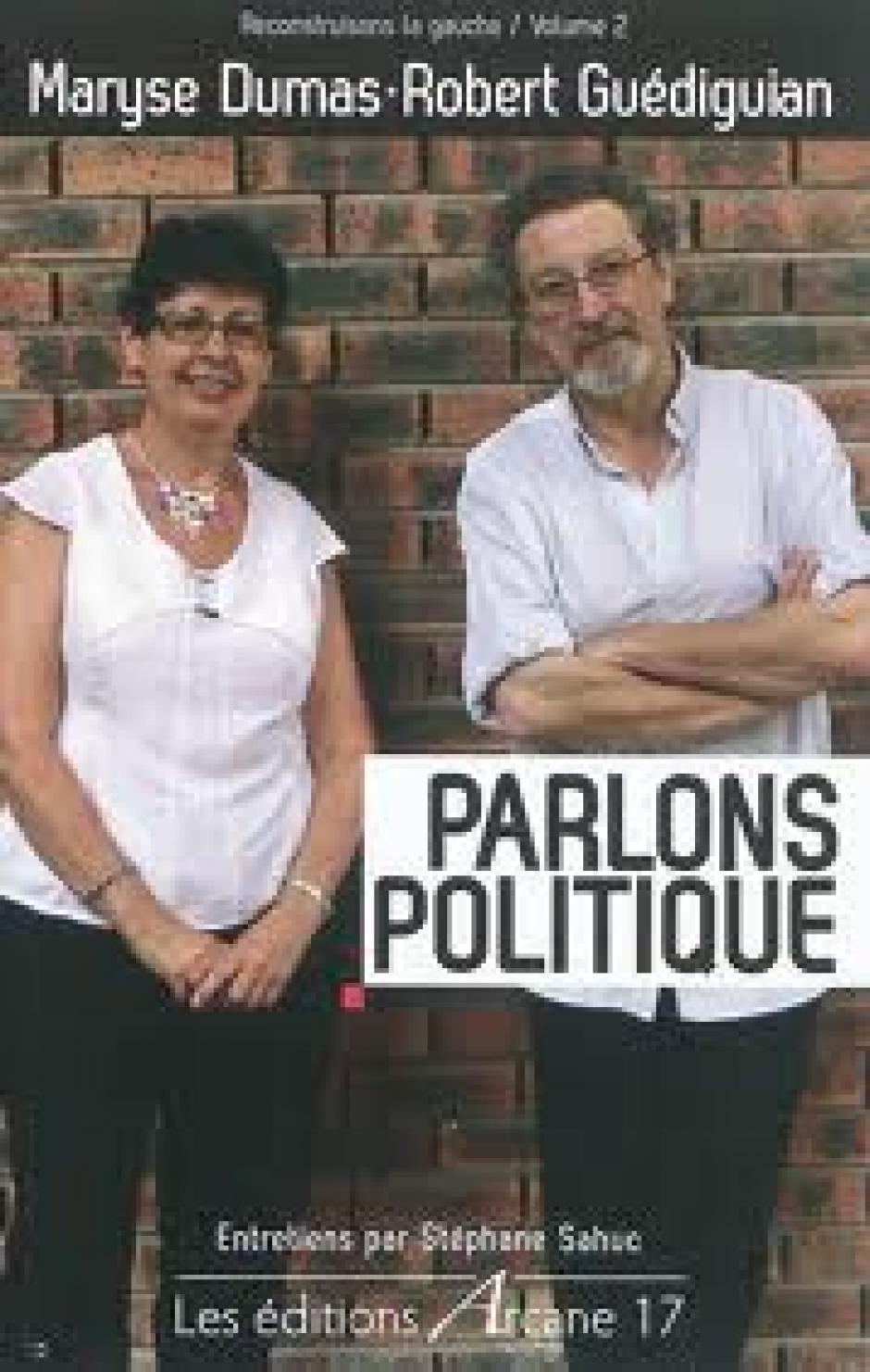 Parlons politique Arcane 17, 2011 Robert Guédiguian, Maryse Dumas