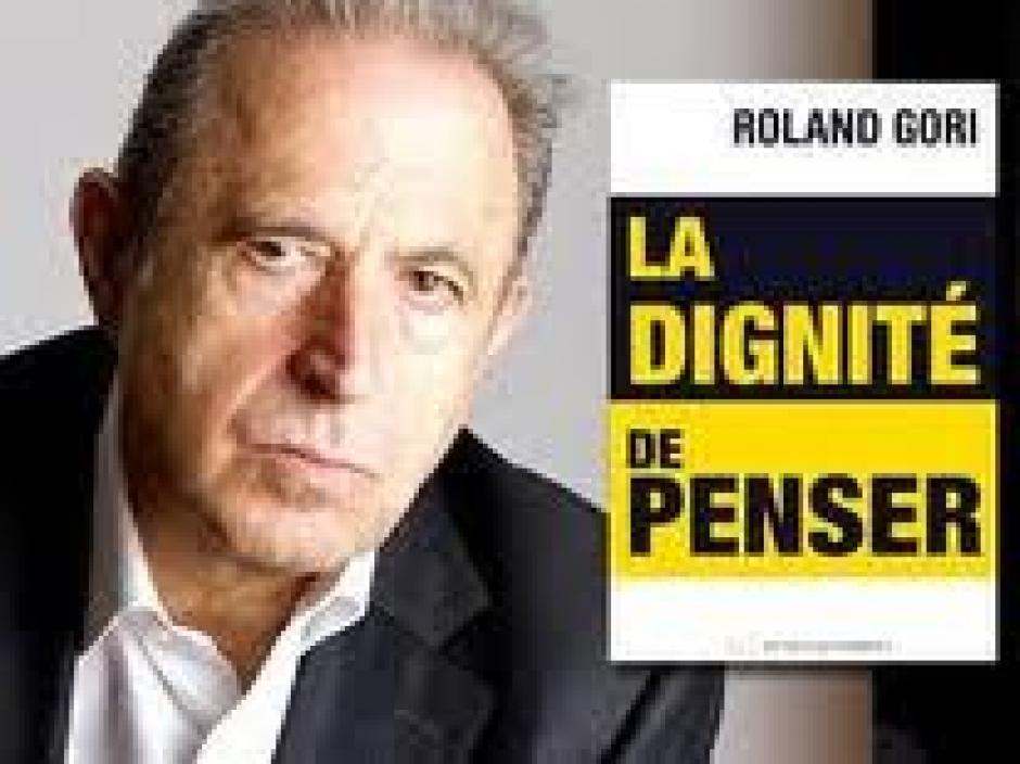 Retrouver la dignité de penser dans une culture de la marchandise, Roland Gori*