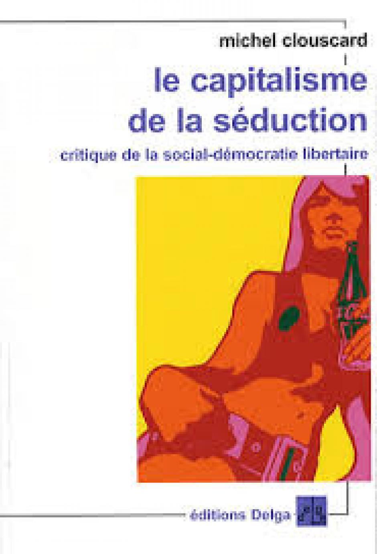 Le capitalisme selon Michel Clouscard, Patrick Coulon