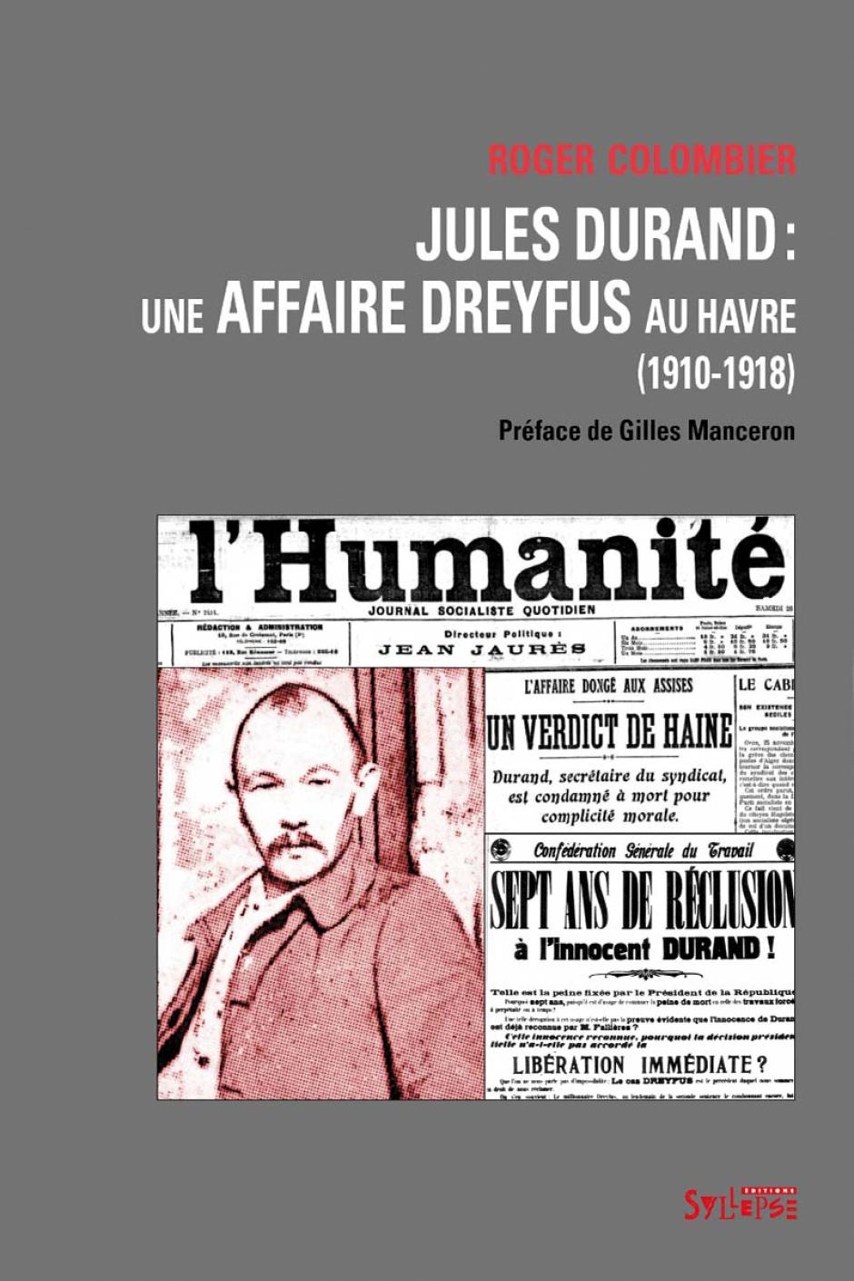 Jules Durand : une affaire Dreyfus au Havre (1910-1918) - Les Docks assassinés. L'affaire Jules Durand