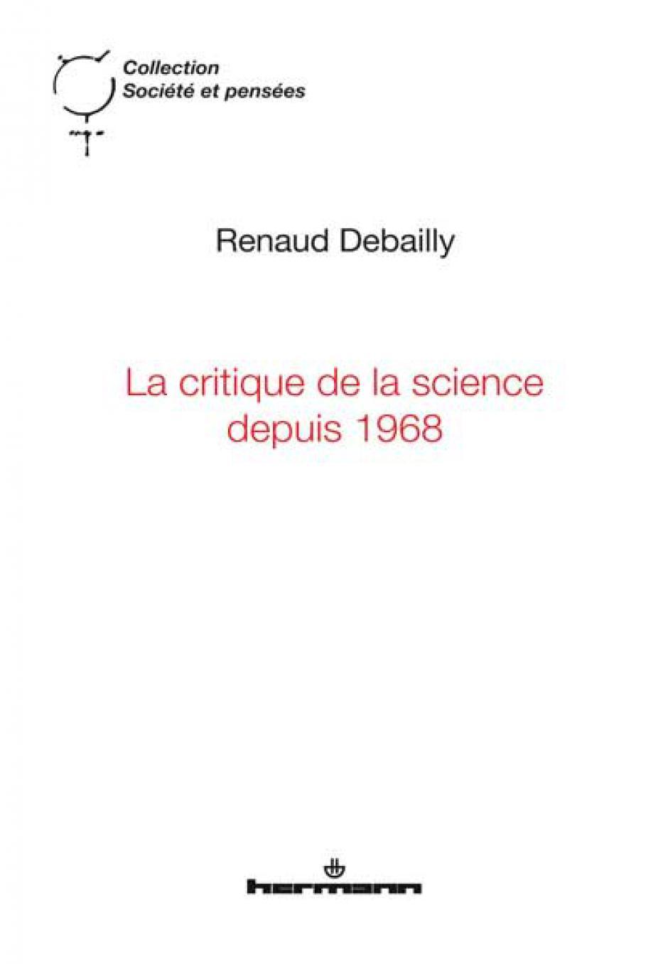 La critique de la science depuis 1968, Renaud Debailly