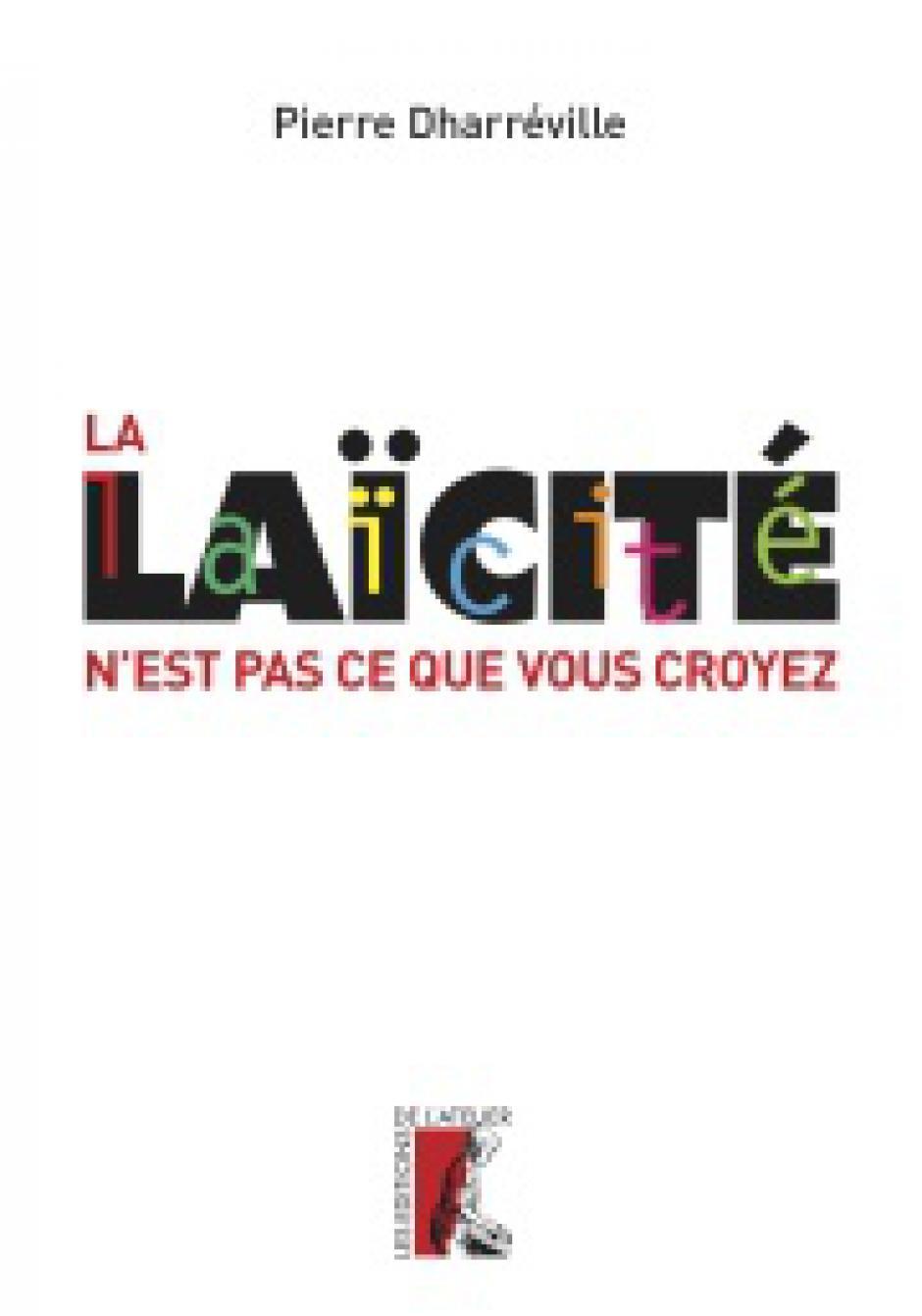 La laïcité, un principe politique, Pierre Dharréville*