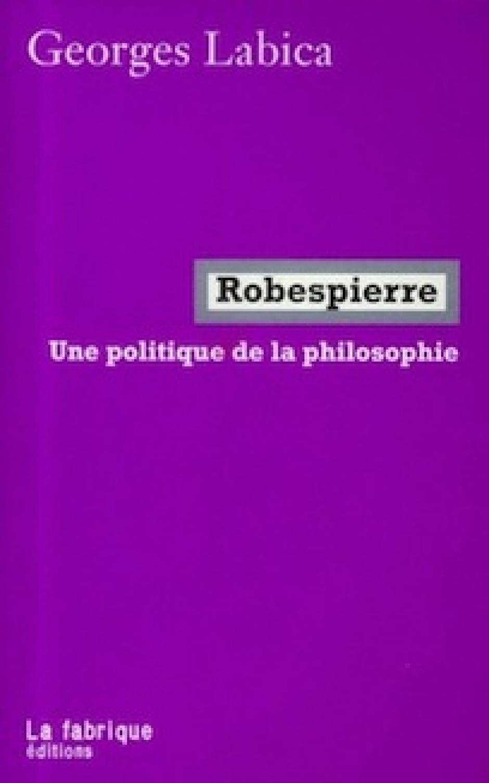 Robespierre, itinéraire philosophique, Georges Labica*