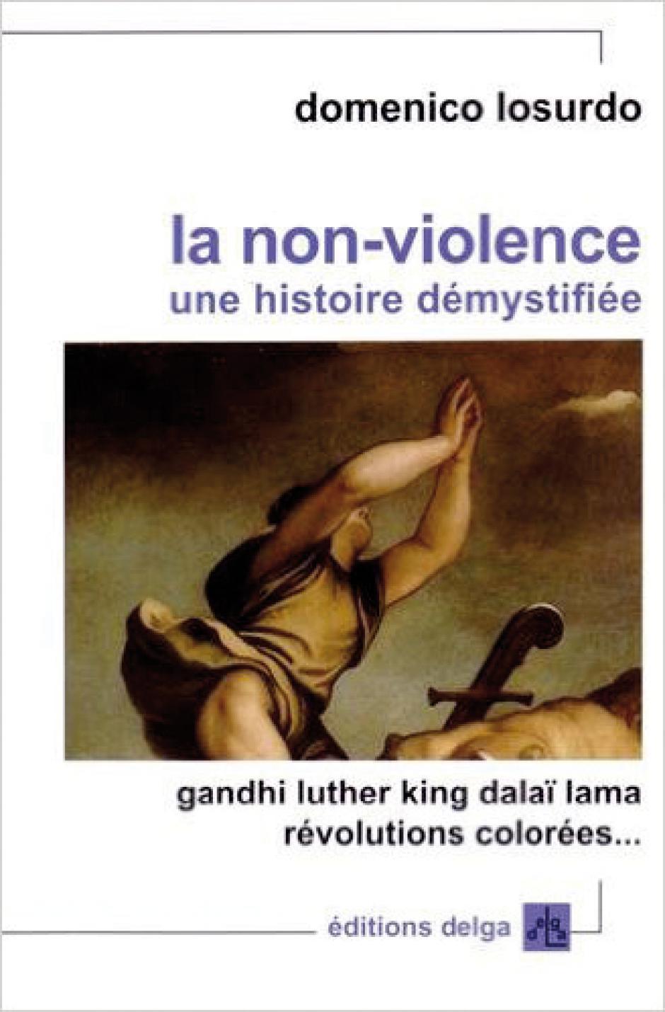 La non-violence, une histoire démystifiée, Domenico Losurdo