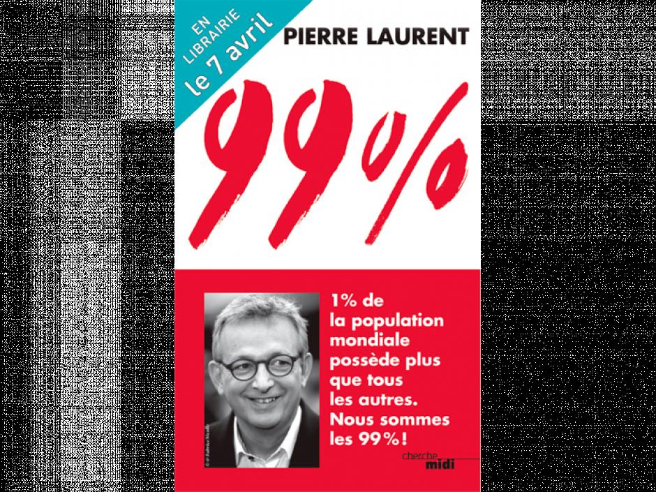 «99%» Le livre de Pierre Laurent