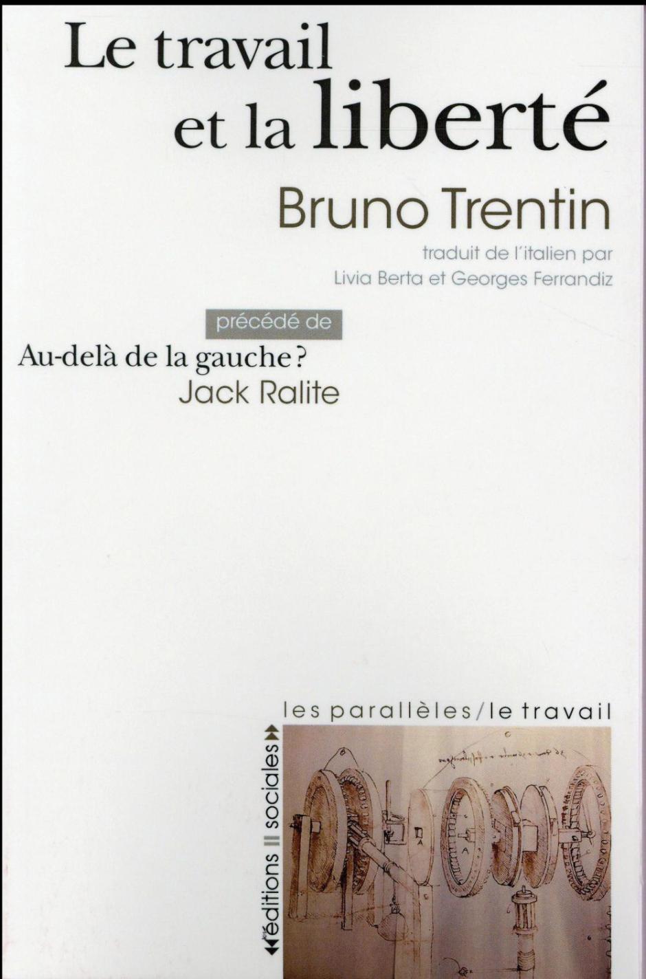 Le Travail et la liberté, Bruno Trentin