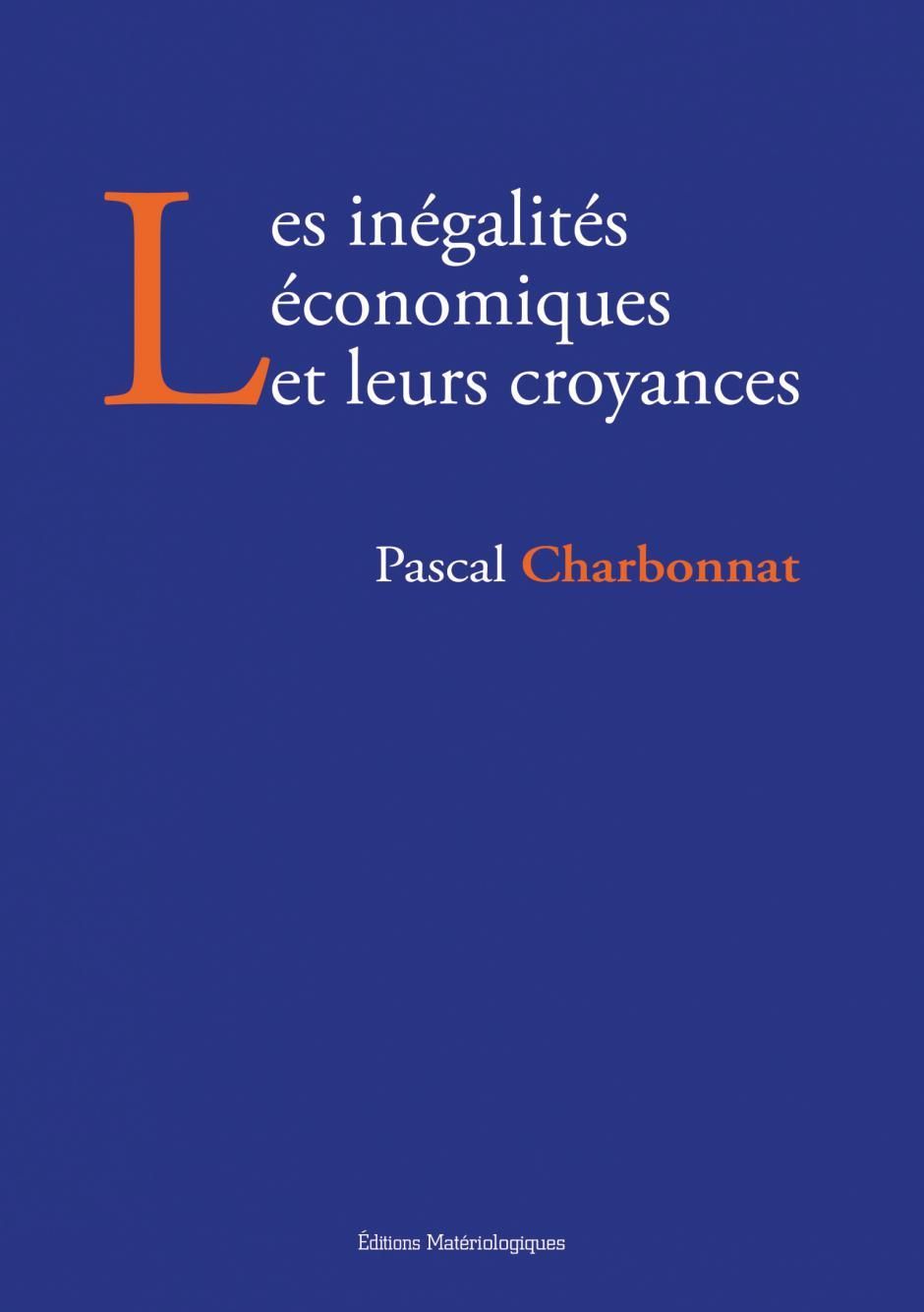 Les Inégalités économiques et leurs croyances, Pascal Charbonnat