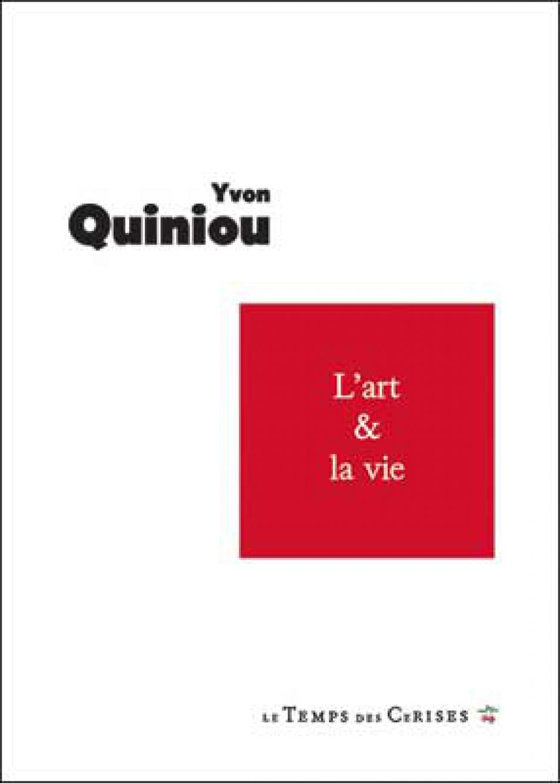 L'Art et la vie, Yvon Quiniou