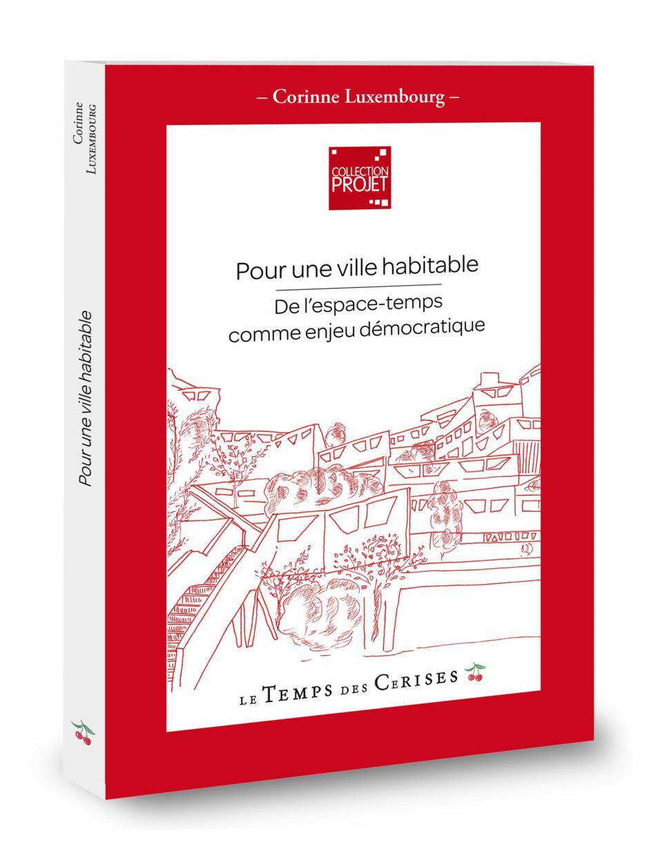 Penser (enfin !) le droit à la ville, Corinne Luxembourg*