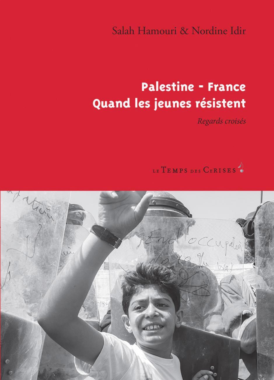 Palestine-France. Quand les jeunes résistent, Salah Hamouri, Nordine Idir