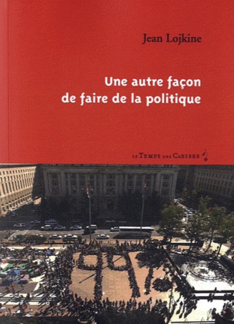 Une nouvelle façon de faire de la politique, Jean Lojkine