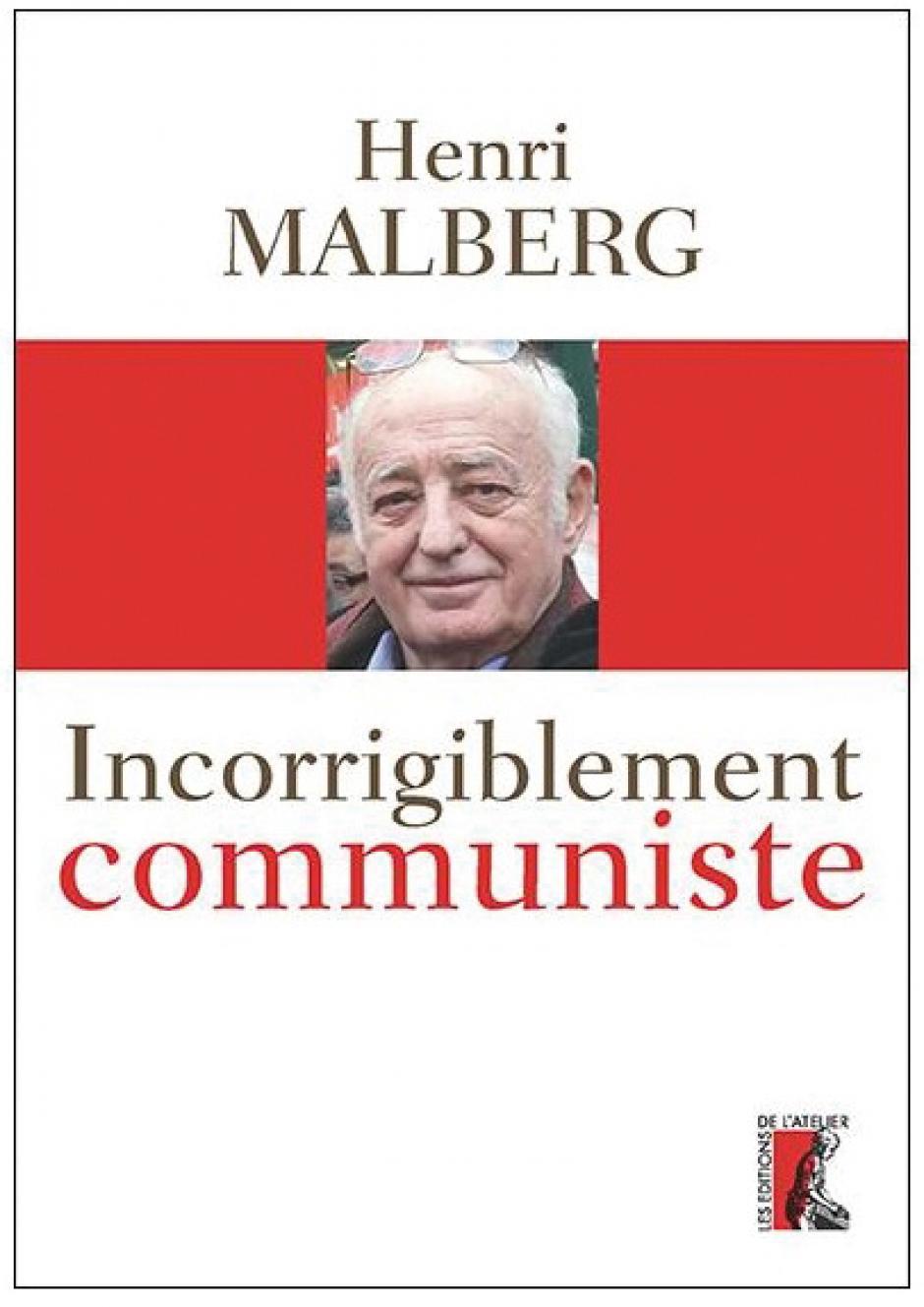 Incorrigiblement communiste, Henri Malberg