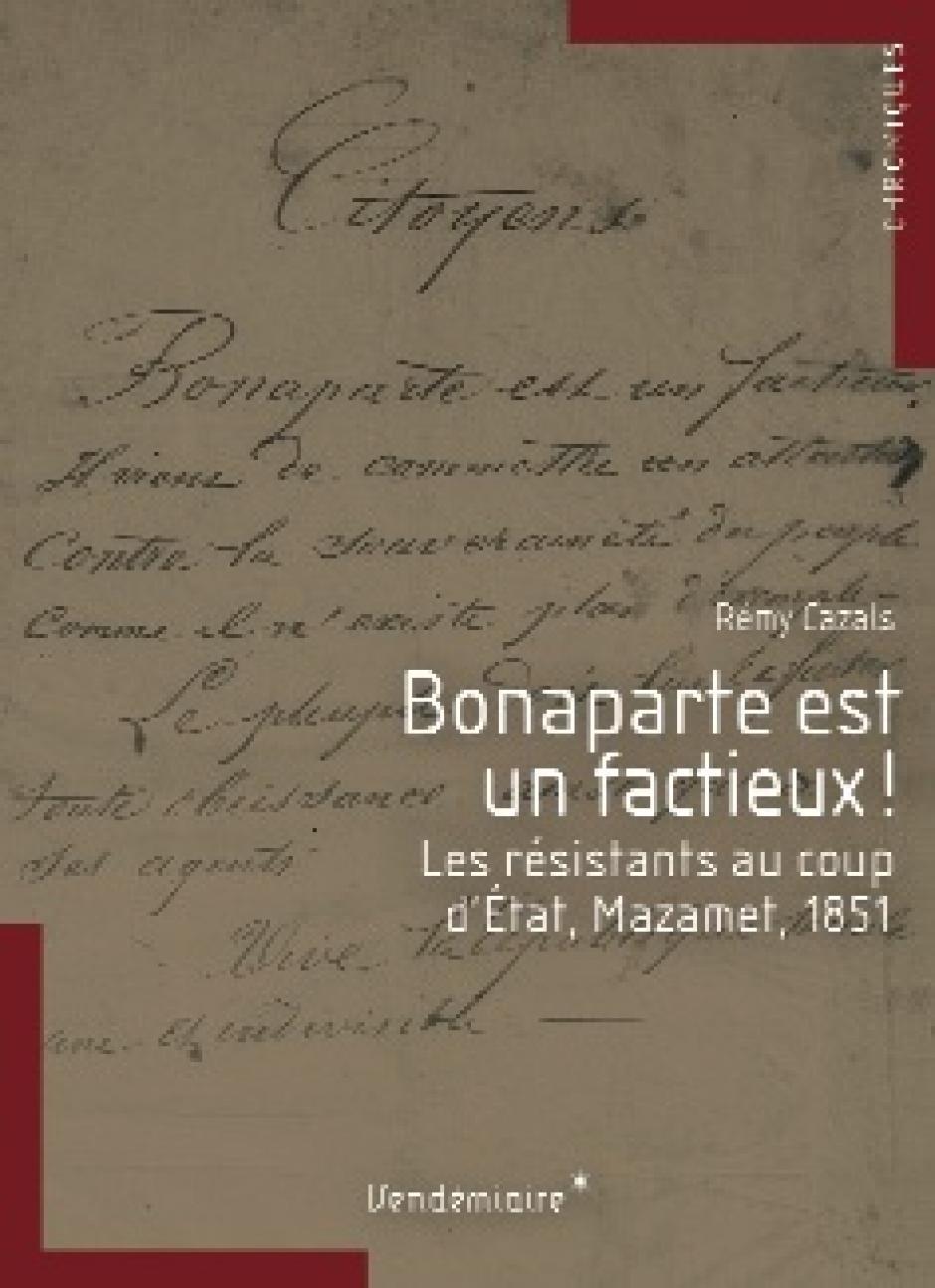 Bonaparte est un factieux ! Rémy Cazals