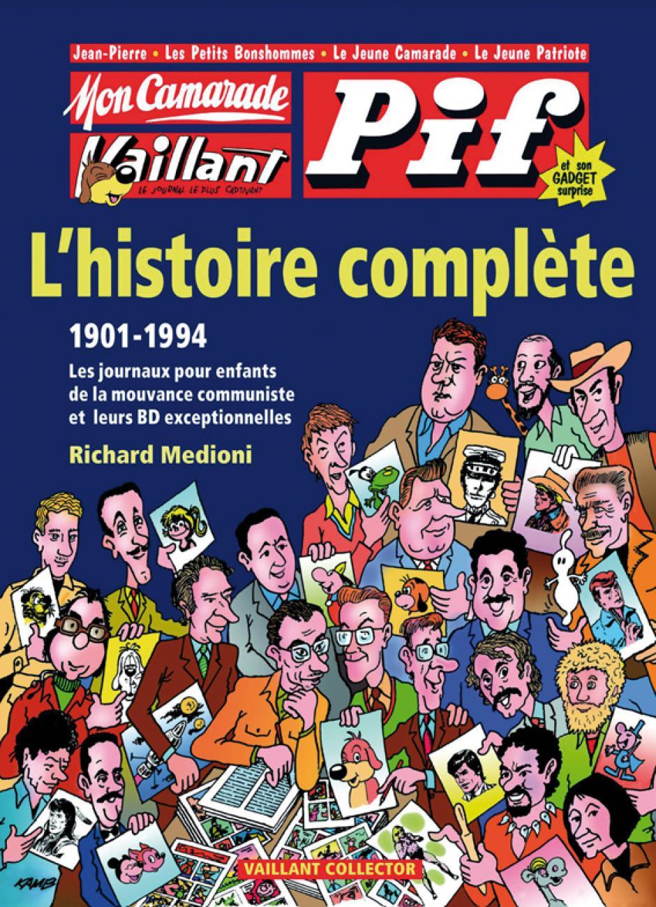 Mon Camarade - Vaillant - Pif Gadget : L'histoire complète (1901-1994), Richard Medioni