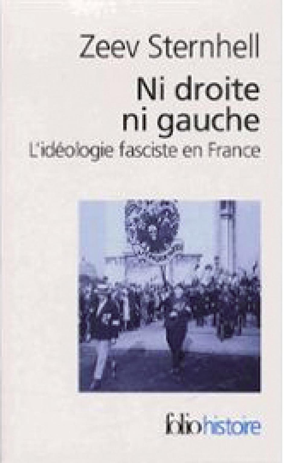 Ni droite ni gauche. L'idéologie fasciste en France, Zeev Sternhell