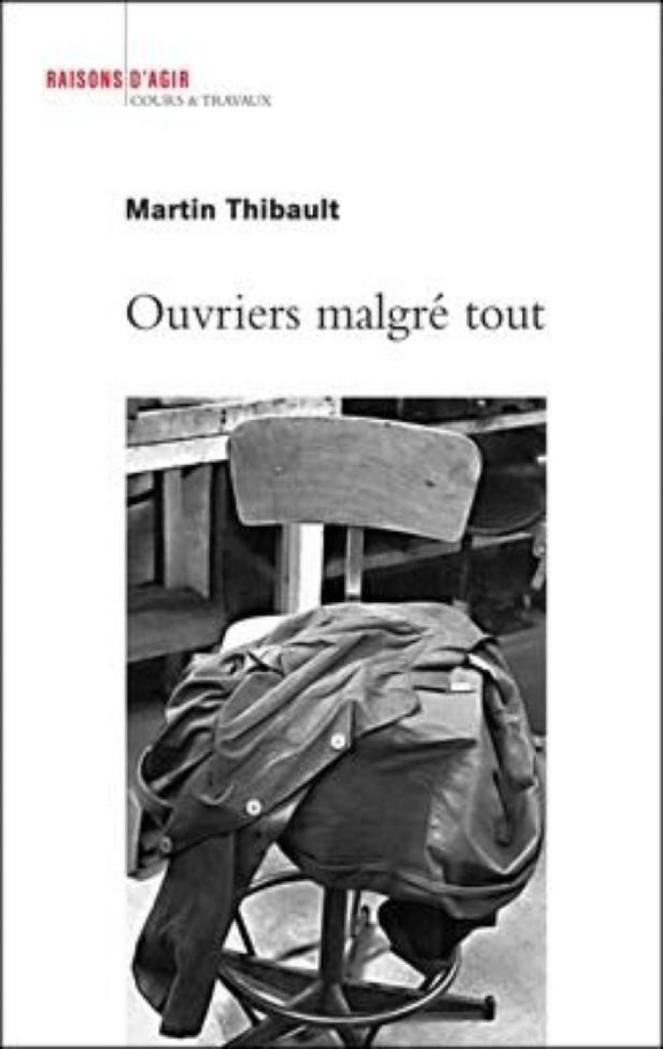 Ouvriers malgré tout, Martin Thibault